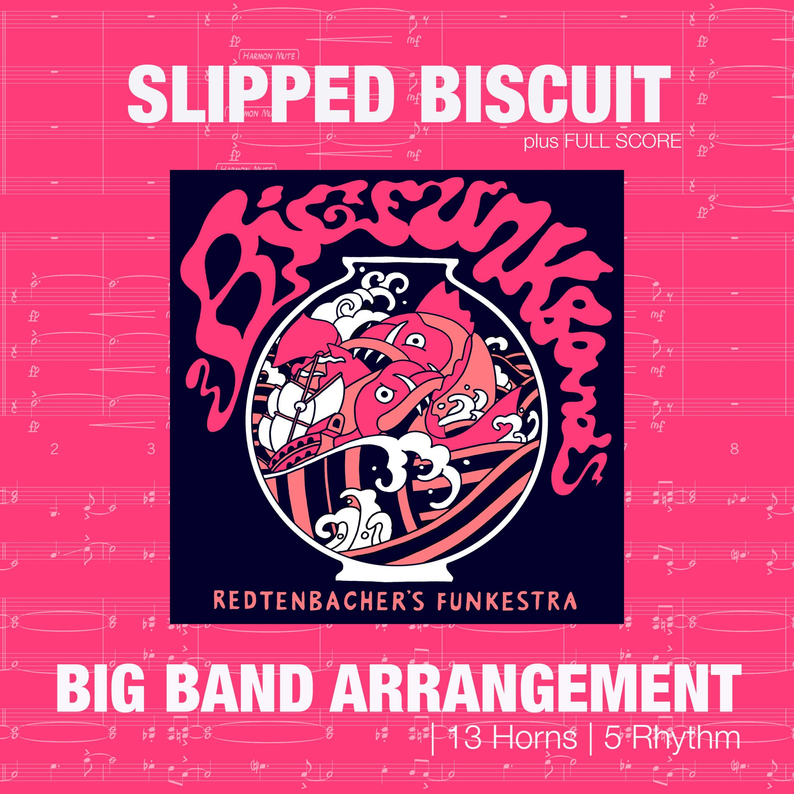 Slipped Biscuit | Big Band Arrangement